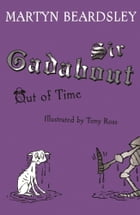 Sir Gadabout Out of Time de Martyn Beardsley