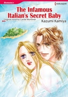 THE INFAMOUS ITALIAN'S SECRET BABY (Harlequin Comics): Harlequin Comics by Carole Mortimer