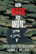 How Wars Are Won e4d92717-6446-498b-9a6e-68736af57dbd
