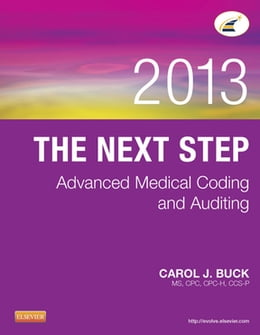 Book The Next Step: Advanced Medical Coding and Auditing, 2013 Edition - E-Book by Carol J. Buck, MS, CPC, CCS-P