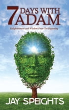 7 Days With Adam by Jay Speights