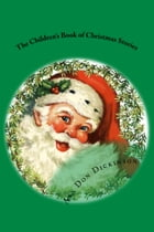 The Children's Book of Christmas Stories (Illustrated Edition) by Charles Dickens and others
