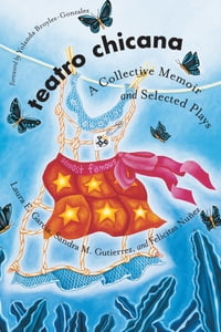 Teatro Chicana: A Collective Memoir and Selected Plays