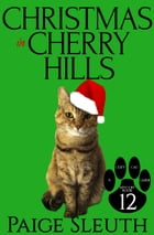 Christmas in Cherry Hills by Paige Sleuth