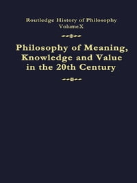 Philosophy of the English-Speaking World in the Twentieth Century 2: Meaning, Knowledge and Value…