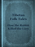 How the Rabbit Killed the Lion by Tibetan Folk Tales