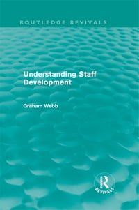 Understanding Staff Development (Routledge Revivals)