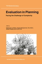 Evaluation in Planning: Facing the Challenge of Complexity by Nathaniel Lichfield