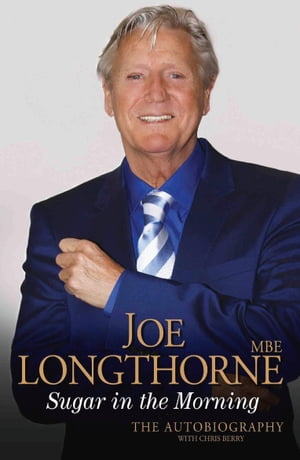 Joe Longthorne - Sugar in the Morning: The Autobiography