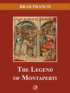 The Legend of Montaperti by Brad Franco