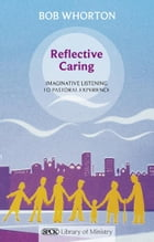 Reflective Caring by Bob Whorton