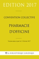 Convention collective Pharmacie d'officine by La Bibliothèque Juridique
