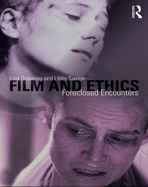 Film and Ethics Foreclosed Encounters