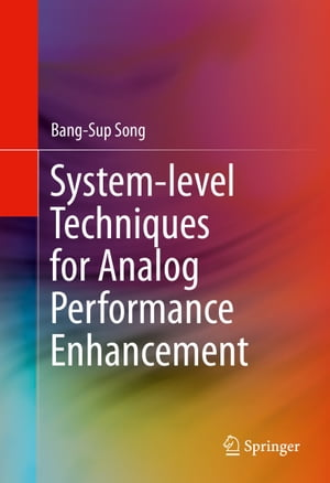 System-level Techniques for Analog Performance Enhancement by Bang-Sup Song