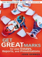 Get Great Marks for Your Essays, Reports, and Presentations