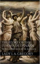 The story of the Tuatha de Danaan by Lady I. A. Gregory