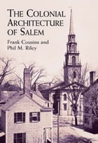 The Colonial Architecture of Salem by Phil M. Riley