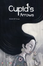 Cupid's Arrow's by Savita B. P. Singh
