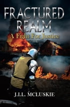 Fractured Realm: A Fight for Justice by Jonathon Mcluskie