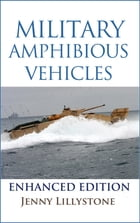 Military Amphibious Vehicles Enhanced Edition by Jenny Lillystone