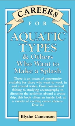 Book Careers for Aquatic Types & Others Who Want to Make a Splash by Camenson, Blythe