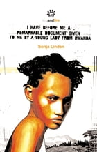 I Have Before Me A Remarkable Document Given To Me By A Young Lady From Rwanda by Sonja Linden