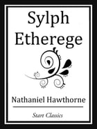 Sylph Etherege by Nathaniel Hawthorne