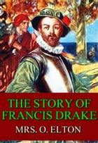 The story of francis drake (Illustrated) by Mrs. O. Elton