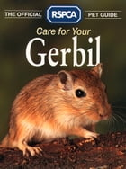 Care for your Gerbil (The Official RSPCA Pet Guide) by RSPCA