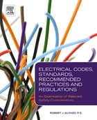 Electrical Codes, Standards, Recommended Practices and Regulations: An Examination of Relevant Safety Considerations by Robert J. Alonzo