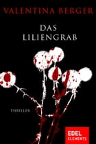 Das Liliengrab by Valentina Berger