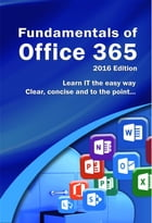 Fundamentals of Office 365: 2016 Edition by Kevin Wilson