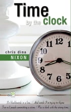 Time by the Clock by Chrisdina Nixon