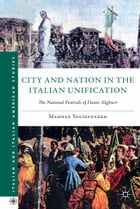 City and Nation in the Italian Unification: The National Festivals of Dante Alighieri