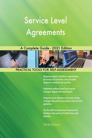 Service Level Agreements A Complete Guide - 2021 Edition by Gerardus Blokdyk