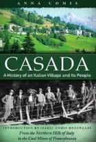 Casada: History of an Italian Village and Its People by Anna Comis