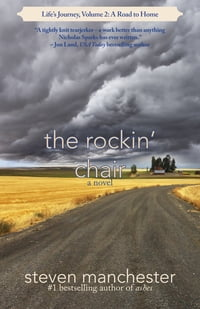 The Rockin' Chair: Life's Journey, Volume 2: A Road to Home