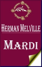 Mardi, and a Voyage Thither (Complete) by Herman Melville