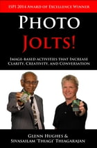 Photo Jolts!: Image-based Activities that Increase Clarity, Creativity, and Conversation by Glenn Hughes