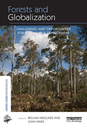 Forests and Globalization Challenges and Opportunities for Sustainable Development