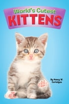 World's Cutest: Kittens by Nancy W. Cortelyou