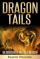 Bloodshed in Fallreach: Dragon Tails, #3 by Ramon Higgins
