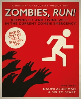 Book Zombies, Run!: Keeping Fit and Living Well in the Current Zombie Emergency by Naomi Alderman