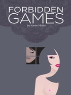 Forbidden Games by Karen Moller