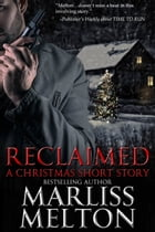Reclaimed, A Christmas Short Story by Marliss Melton