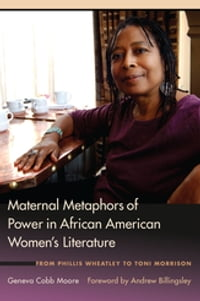 Maternal Metaphors of Power in African American Women's Literature: From Phillis Wheatley to Toni…