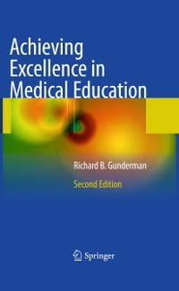 Achieving Excellence in Medical Education: Second Edition