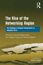The Rise of the Networking Region: The Challenges of Regional Collaboration in a Globalized World