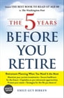 The 5 Years Before You Retire, Updated Edition Cover Image