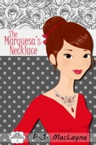 The Marquesa's Necklace by P.J. MacLayne
